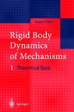 Rigid Body Dynamics of Mechanisms: 1 Theoretical Basis