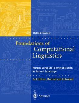 Foundations of Computational Linguistics: Human-Computer Communication in Natural Language