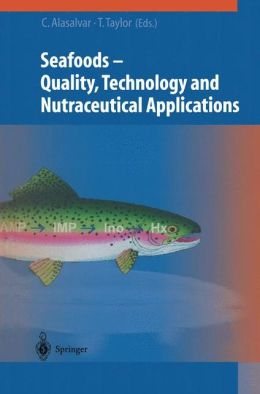 Seafoods: Quality, Technology and Nutraceutical Applications