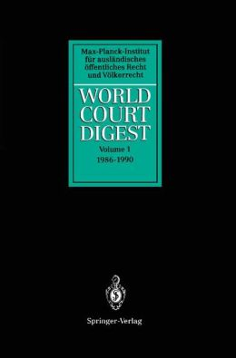 World Court Digest: Volume 1: 1986 - 1990