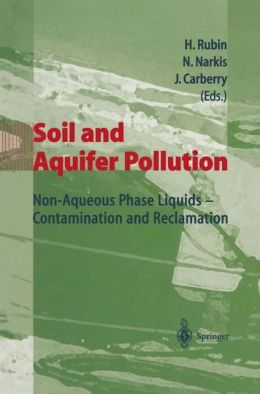 Soil and Aquifer Pollution: Non-Aqueous Phase Liquids - Contamination and Reclamation
