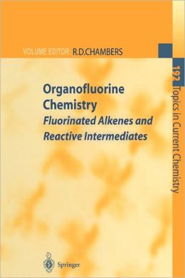 Organofluorine Chemistry: Fluorinated Alkenes and Reactive Intermediates