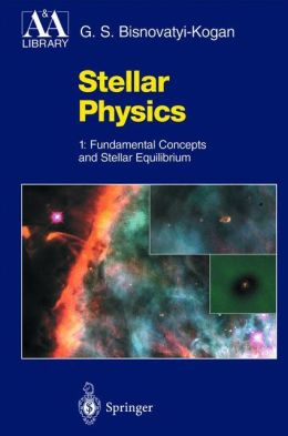 Stellar Physics: 1: Fundamental Concepts and Stellar Equilibrium