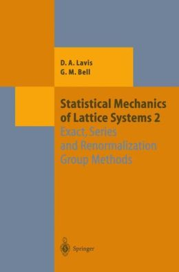 Statistical Mechanics of Lattice Systems: Volume 2: Exact, Series and Renormalization Group Methods