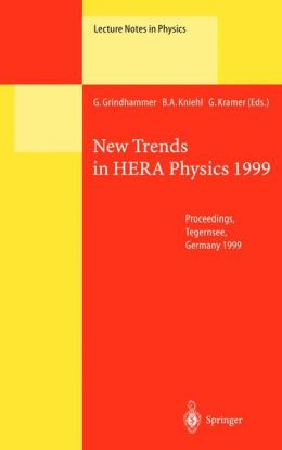 New Trends in HERA Physics 1999: Proceedings of the Ringberg Workshop Held at Tegernsee, Germany, 30 May - 4 June 1999