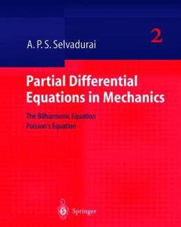 Partial Differential Equations in Mechanics 2: The Biharmonic Equation, Poisson's Equation