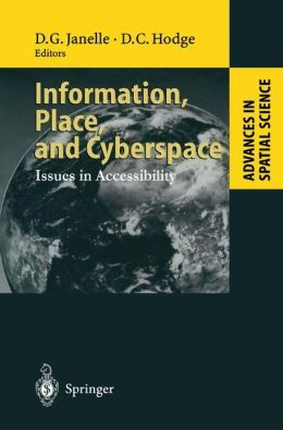 Information, Place, and Cyberspace: Issues in Accessibility