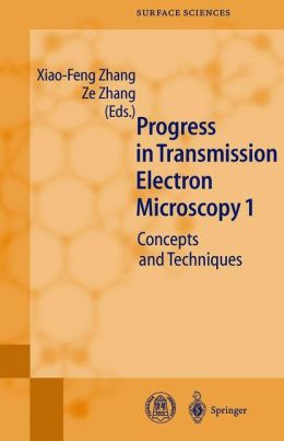 Progress in Transmission Electron Microscopy 1: Concepts and Techniques