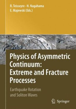 Physics of Asymmetric Continuum: Extreme and Fracture Processes: Earthquake Rotation and Soliton Waves