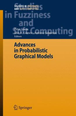 Advances in Probabilistic Graphical Models