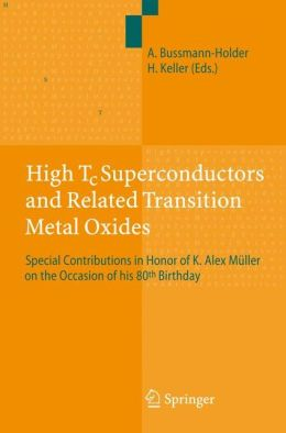High Tc Superconductors and Related Transition Metal Oxides: Special Contributions in Honor of K. Alex Müller on the Occasion of his 80th Birthday