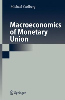 Macroeconomics of Monetary Union