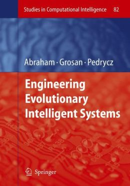 Engineering Evolutionary Intelligent Systems