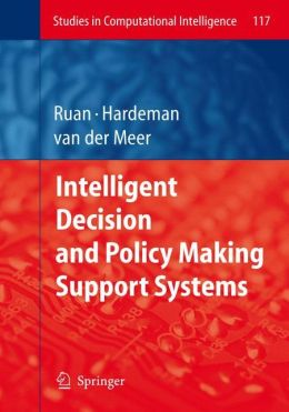 Intelligent Decision and Policy Making Support Systems