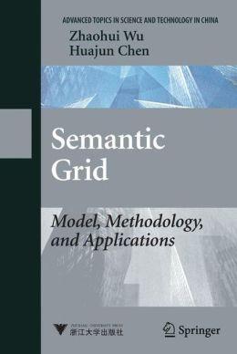 Semantic Grid: Model, Methodology, and Applications