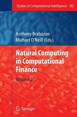Natural Computing in Computational Finance: Volume 2
