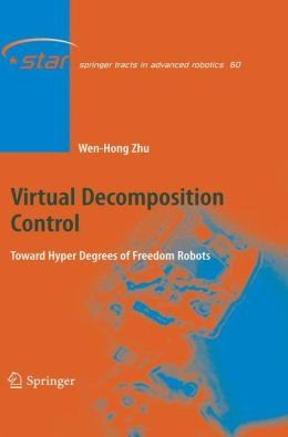 Virtual Decomposition Control: Toward Hyper Degrees of Freedom Robots