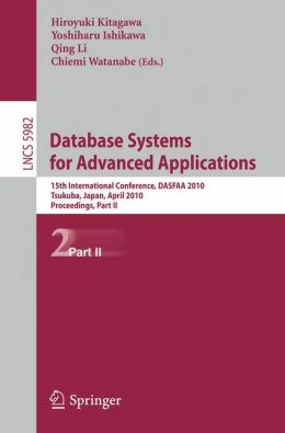 Database Systems for Advanced Applications: 15th International Conference, DASFAA 2010, Tsukuba, Japan, April 1-4, 2010, Proceedings, Part II