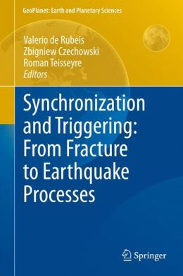 Synchronization and Triggering: from Fracture to Earthquake Processes: Laboratory, Field Analysis and Theories