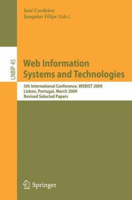 Web Information Systems and Technologies: 5th International Conference, WEBIST 2009, Lisbon, Portugal, March 23-26, 2009, Revised Selected Papers