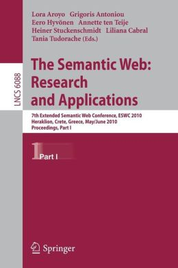 The Semantic Web: Research and Applications: 7th Extended Semantic Web Conference, ESWC 2010, Heraklion, Crete, Greece, May 30 - June 2, 2010, Proceedings, Part I