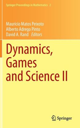 Dynamics, Games and Science II: DYNA 2008, in Honor of Maurício Peixoto and David Rand, University of Minho, Braga, Portugal, September 8-12, 2008