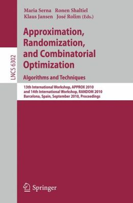 Approximation, Randomization, and Combinatorial Optimization. Algorithms and Techniques: 13th International Workshop, APPROX 2010, and 14th International Workshop, RANDOM 2010, Barcelona, Spain, September 1-3, 2010. Proceedings