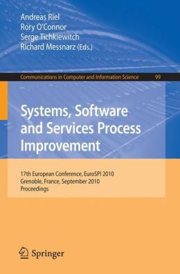 Systems, Software and Services Process Improvement: 17th European Conference, EuroSPI 2010, Grenoble, France, September 1-3, 2010. Proceedings