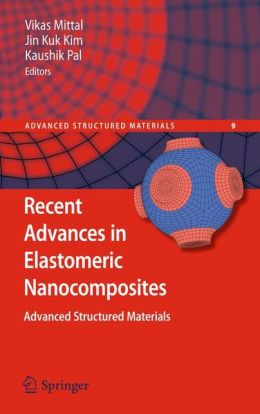 Recent Advances in Elastomeric Nanocomposites