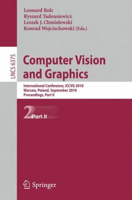 Computer Vision and Graphics: Second International Conference, ICCVG 2010, Warsaw, Poland, September 20-22, 2010, Proceedings, Part II