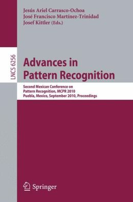 Advances in Pattern Recognition: Second Mexican Conference on Pattern Recognition, MCPR 2010, Puebla, Mexico, September 27-29, 2010, Proceedings