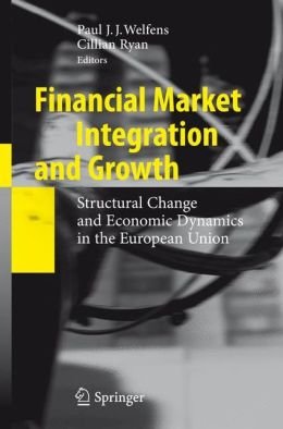 Financial Market Integration and Growth: Structural Change and Economic Dynamics in the European Union