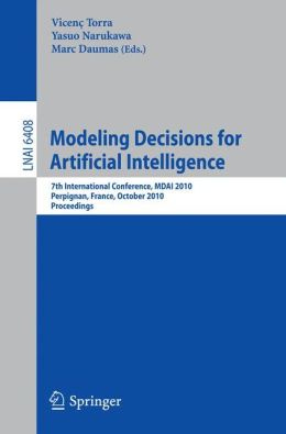 Modeling Decisions for Artificial Intelligence: 7th International Conference, MDAI 2010, Perpignan, France, October 27-29, 2010, Proceedings