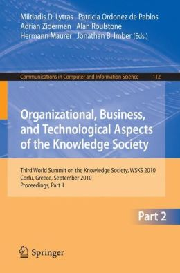 Organizational, Business, and Technological Aspects of the Knowledge Society: Third World Summit on the Knowledge Society, WSKS 2010, Corfu, Greece, September 22-24, 2010, Proceedings, Part II