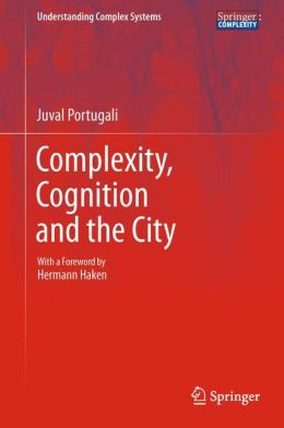 Complexity, Cognition and the City