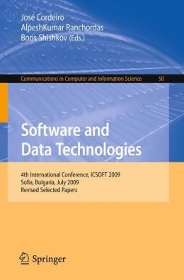 Software and Data Technologies: 4th International Conference, ICSOFT 2009, Sofia, Bulgaria, July 26-29, 2009. Revised Selected Papers