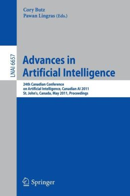Advances in Artificial Intelligence: 24th Canadian Conference on Artificial Intelligence, Canadian AI 2011, St. John's, Canada, May 25-27, 2011, Proceedings