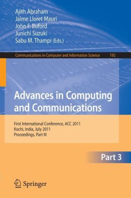 Advances in Computing and Communications, Part III: First International Conference, ACC 2011, Kochi, India, July 22-24, 2011. Proceedings, Part III