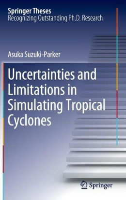 Uncertainties and Limitations in Simulating Tropical Cyclones