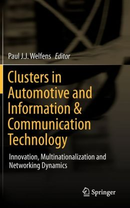 Clusters in Automotive and Information & Communication Technology: Innovation, Multinationalization and Networking Dynamics