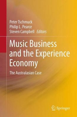 Music Business and the Experience Economy: The Australasian Case