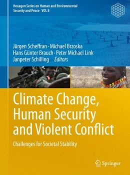 Climate Change, Human Security and Violent Conflict: Challenges for Societal Stability