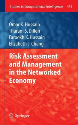 Risk Assessment and Management in the Networked Economy