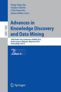 Advances in Knowledge Discovery and Data Mining, Part II: 16th Pacific-Asia Conference, PAKDD 2012, Kuala Lumpur, Malaysia, May 29-June 1, 2012, Proceedings, Part II