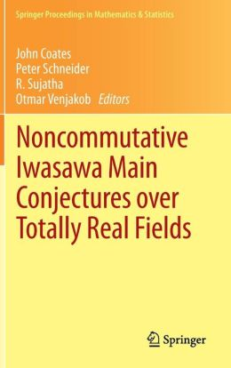 Noncommutative Iwasawa Main Conjectures over Totally Real Fields: Münster, April 2011