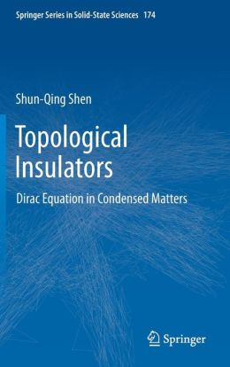 Topological Insulators: Dirac Equation in Condensed Matters