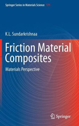 Friction Material Composites: Materials Perspective