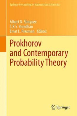 Prokhorov and Contemporary Probability Theory: In Honor of Yuri V. Prokhorov