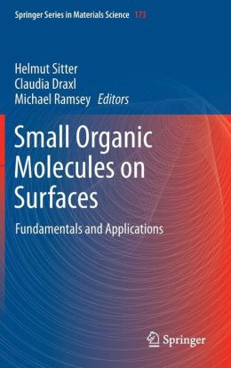 Small Organic Molecules on Surfaces: Fundamentals and Applications