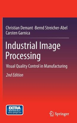 Industrial Image Processing: Visual Quality Control in Manufacturing
